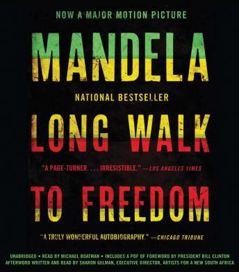 Download Long Walk To Freedom: The Autobiography of Nelson Mandela by Nelson Mandela, Sharon Gelman