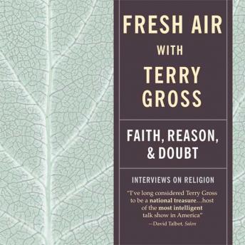 Fresh Air: Faith, Reason, and Doubt