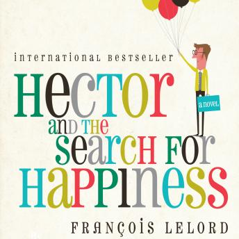 Hector and the Search for Happiness, Lorenza Garcia, Francois Lelord