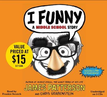 Download I Funny: A Middle School Story (Book one of the I Funny Series) by James Patterson, Chris Grabenstein