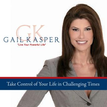 Free Take Control of Your Life in Challenging Times Audiobook read by Gail Kasper