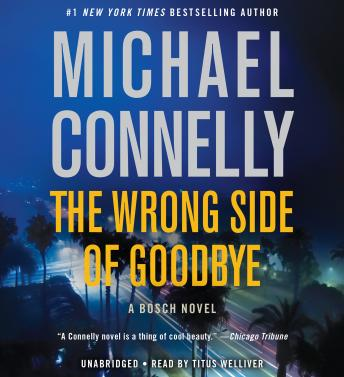 Wrong Side of Goodbye, Audio book by Michael Connelly
