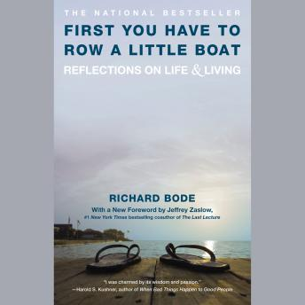 First You Have to Row a Little Boat: Reflections on Life & Living by  Jeffrey Zaslow, Richard Bode