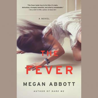 Fever: A Novel, Megan Abbott