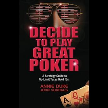 Download Decide To Play Great Poker by Annie Duke