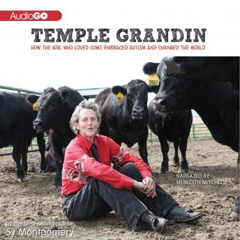 Download Temple Grandin: How the Girl Who Loved Cows Embraced Autism and Changed the World by Sy Montgomery