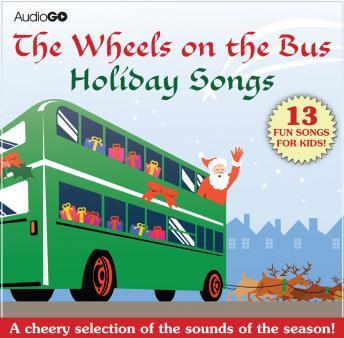 Download Wheels on the Bus Holiday Songs: Favorite Preschool Holiday Songs by AudioGo