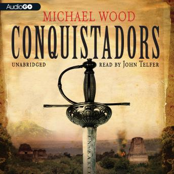 Download Conquistadors by Michael Wood