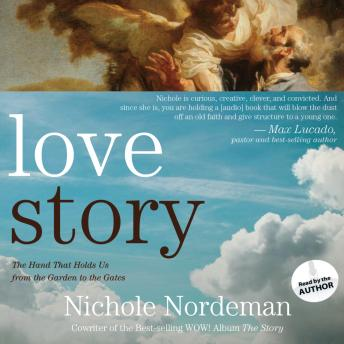 Free Love Story: The Hand That Holds Us from the Garden to the Gates Audiobook by Nichole Nordeman