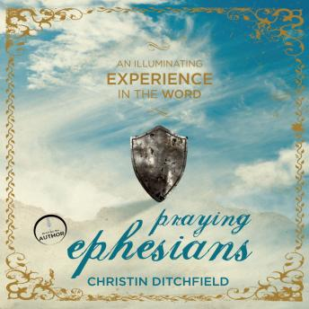 [Download Free] Praying Ephesians: Live Strong! You've Been Chosen for Greatness Audiobook
