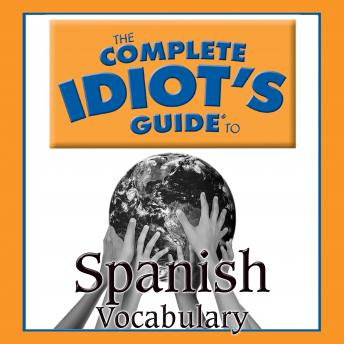 Complete Idiot's Guide to Spanish: Vocabulary