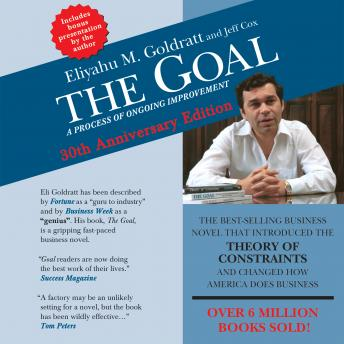 Download Goal: A Process of Ongoing Improvement - 30th Anniversary Edition by Eliyahu M. Goldratt, Jeff Cox