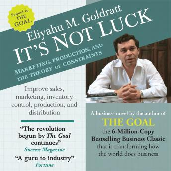 Download It's Not Luck: Marketing, Production, and the Theory of Constraints by Eliyahu M. Goldratt