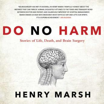 Download Do No Harm: Stories of Life, Death, and Brain Surgery by Henry Marsh