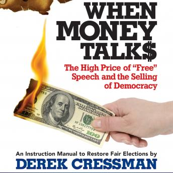 When Money Talks: The High Price of