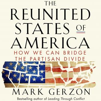 Reunited States of America: How We Can Bridge the Partisan Divide