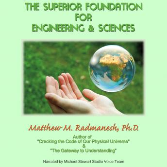 Free The Superior Foundation For Engineering and Sciences Audiobook read by Michael Stewart Studio Voice Team
