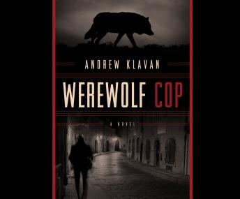 Werewolf Cop Audiobook Mp3 Download Free