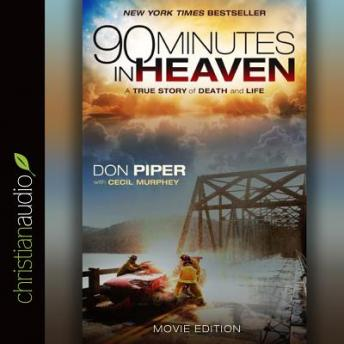 Download 90 Minutes in Heaven: A True Story of Death and Life by Don Piper, Cecil Murphey