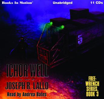 Download Ichor Well: Free-Wrench Series,Book 3 by Joseph R. Lallo