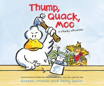Thump, Quack, Moo: A Whacky Adventure by  Doreen Cronin