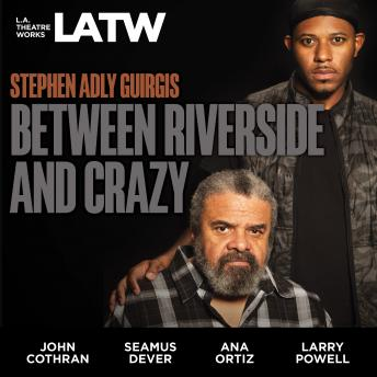 Download Between Riverside and Crazy by Stephen Adly Guirgis