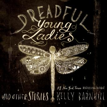 Download Dreadful Young Ladies and Other Stories by Kelly Barnhill