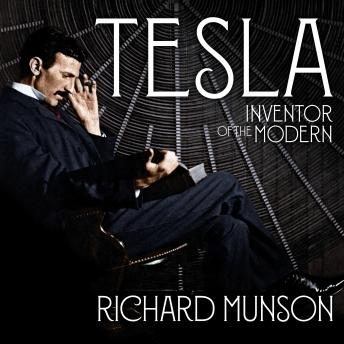 Download Tesla: Inventor of the Modern by Richard Munson