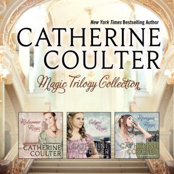 Catherine Coulter - Magic Trilogy Collection: Midsummer Magic, Calypso Magic, Moonspun Magic, Audio book by Catherine Coulter