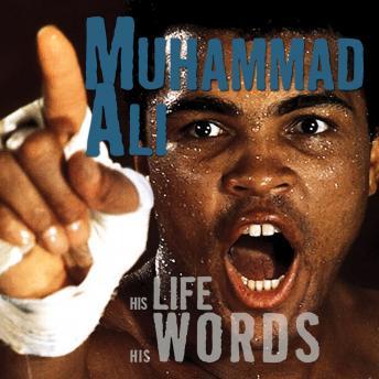 Muhammad Ali - His Life, His Words