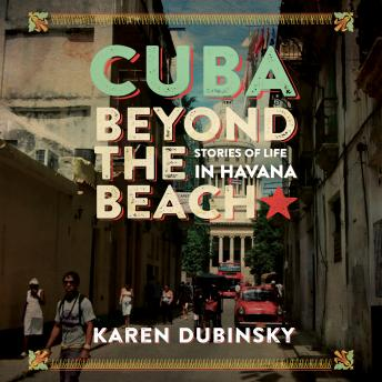 Download Cuba beyond the Beach by Karen Dubinsky