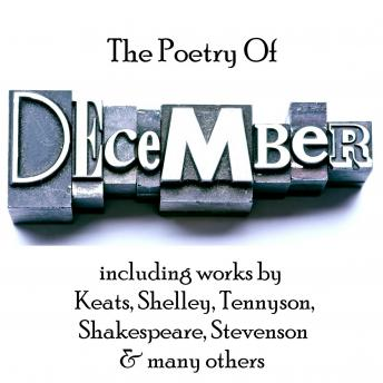Poetry of December, Audio book by William Shakespeare, John Keats, Percy Bysshe Shelley, Robert Louis Stevenson, Alfred Tennyson
