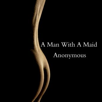 Man With A Maid, Audio book by Anonymous