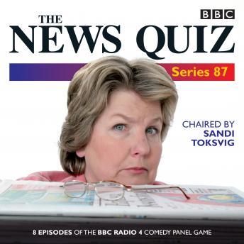 News Quiz: Series 87: 7 episodes of the BBC Radio 4 comedy quiz