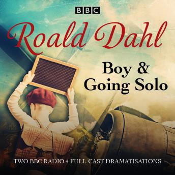 Download Boy & Going Solo: BBC Radio 4 full-cast dramas by Roald Dahl