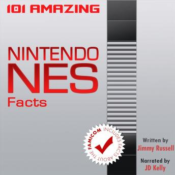 Download 101 Amazing Nintendo NES Facts by Jimmy Russell