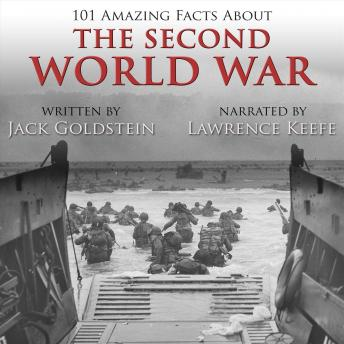 Download 101 Amazing Facts about the Second World War by Jack Goldstein