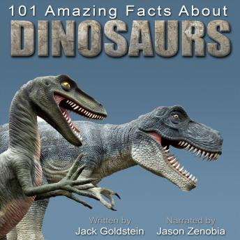 Download 101 Amazing Facts about Dinosaurs by Jack Goldstein