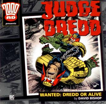 Download 2000AD - 01 - Judge Dredd - Wanted Dredd or Alive by Big Finish Productions