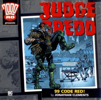 Download 2000AD - 11 - Judge Dredd - 99 Code Red! by Big Finish Productions