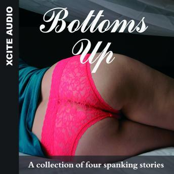 Bottoms Up - A collection of four erotic stories