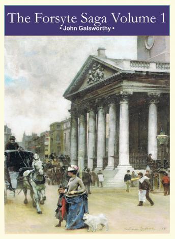 [Download Free] Forsyte Saga Volume 1 Audiobook