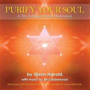 417Hz Solfeggio Meditation - Facilitating Change