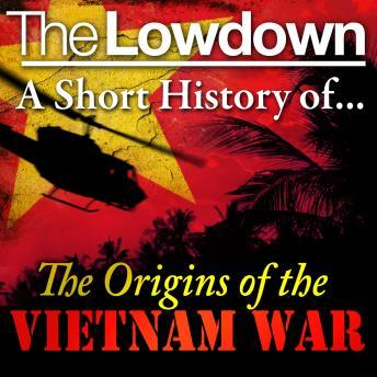 Download Lowdown: a short history of the origins of the Vietnam War by Dr. David Anderson