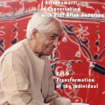 J Krishnamurti in Conversation With Prof Allan Anderson Vol 9