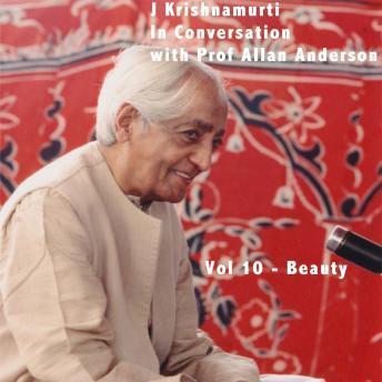J Krishnamurti in Conversation With Prof Allan Anderson Vol 10