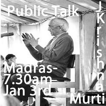 J Krishnamurti Madras January 3rd 1984 7.30 am1st Krishnamurti Madras  3rd jan 1984 7.30 a