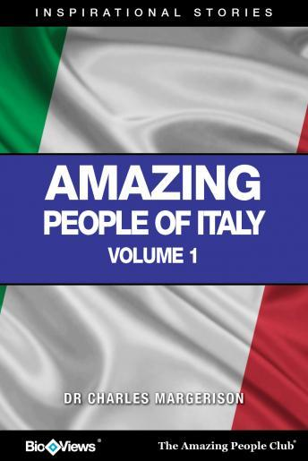 Free Amazing People of Italy – Volume: 1 Inspirational Stories Audiobook read by Various Narrators