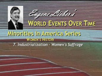 Minorities in America Series: Women in America:  Early Industrial Era Through Women's Suffrage