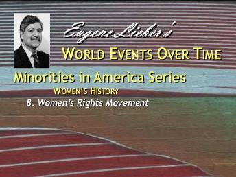 Minorities in America Series: Women in America:  Women's Rights in the Modern Era